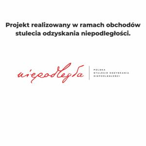 Tło - Niepodległa (projekt realizowany w ramach obchodów stulecia odzyskania niepodległości)